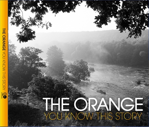 The Orange - You Know This Story (2009)