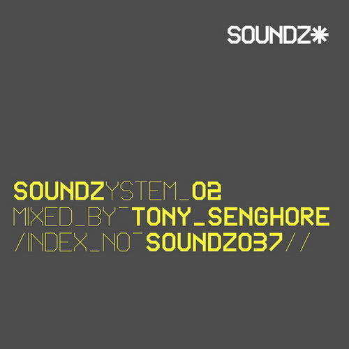 VA - Soundzsystem Vol. 2 (Mixed & Compiled by Tony Senghore) (2009)