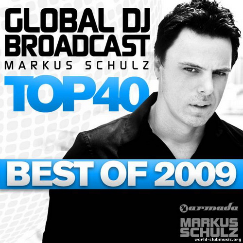 VA - Global DJ Broadcast - Top40 Best Of 2009 Selected By Markus Schulz (2009)
