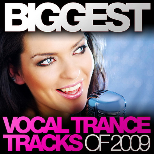 VA - Biggest Vocal Trance Tracks Of 2009 (2009)