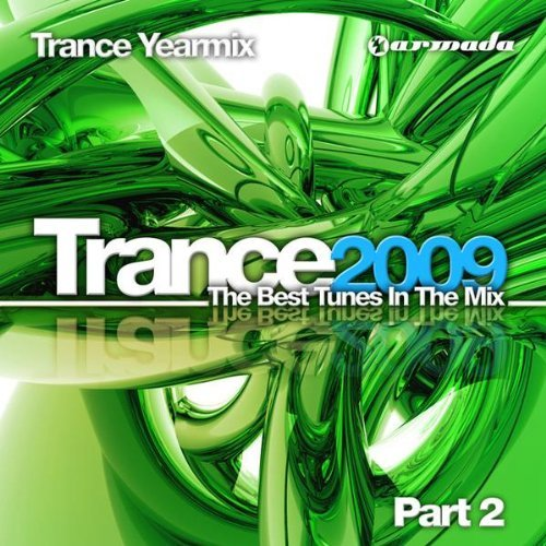 VA - Trance Yearmix 2009 The Best Tunes In The Mix (Part 1+Part 2) (2009)