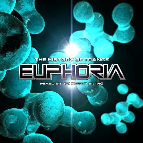 The History Of Trance: Euphoria (mixed by John 00 Fleming) (2010)