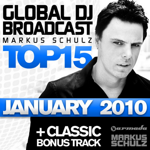 Global DJ Broadcast Top 15 January 2010 Selected By Markus Schulz