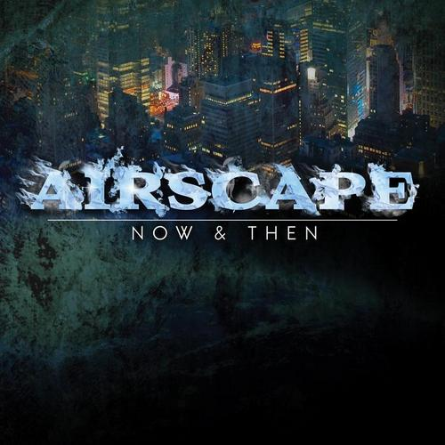 Airscape - Now and Then (2010)
