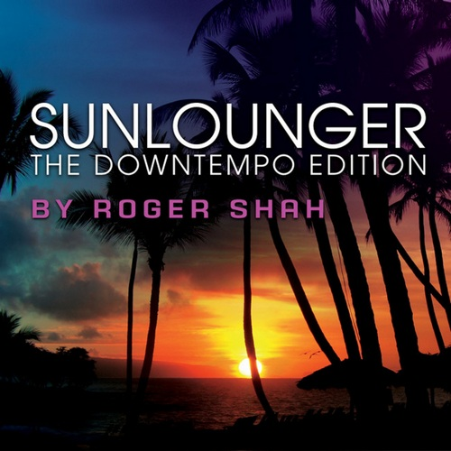 Sunlounger: The Downtempo Edition Mixed by Roger Shah (2010) 2xCD