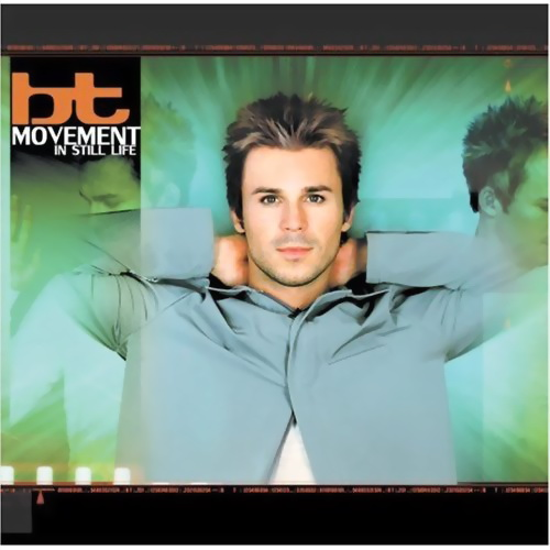 BT - Movement In Still Life (2010)