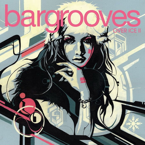 VA - Bargrooves Over Ice II (2010)