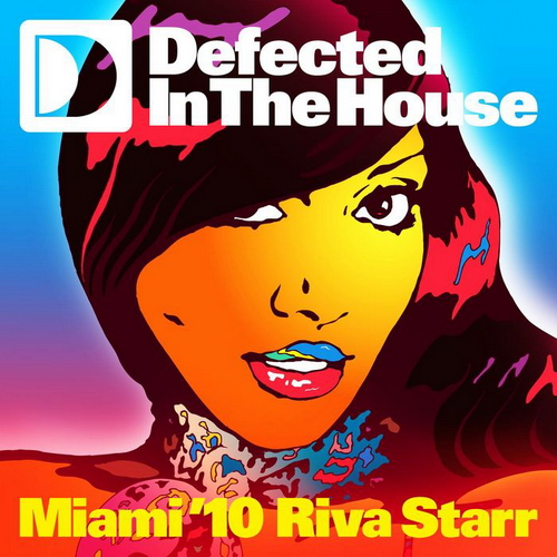 VA - Defected In The House Miami '10 (Mixed by Riva Starr) (2010)