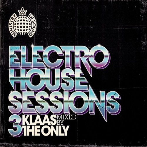 VA - Ministry of Sound: Electro House Sessions 3 (Mixed By Klaas The Only) (2010)