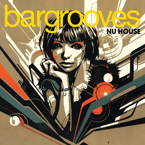 VA - Bargrooves - Nu House (2010)