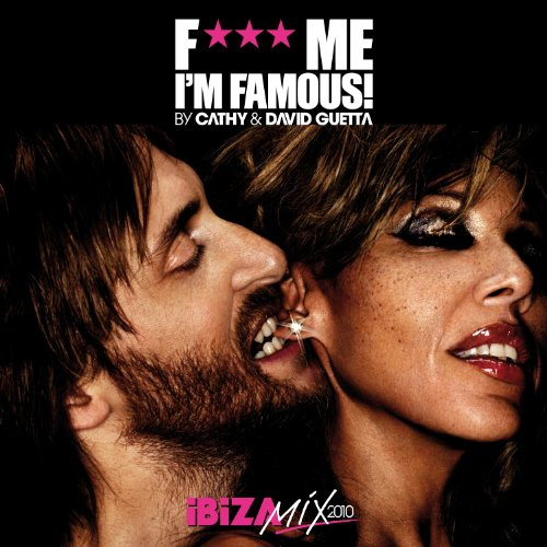 VA - F*** Me I'm Famous (Ibiza Mix 2010) (By Cathy & David Guetta) (2010)