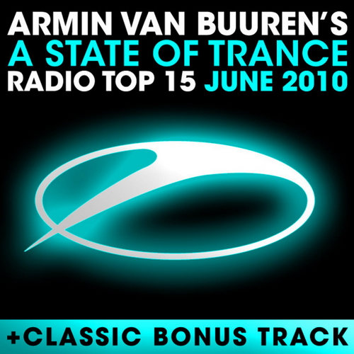 A State Of Trance: Radio Top 15 June 2010