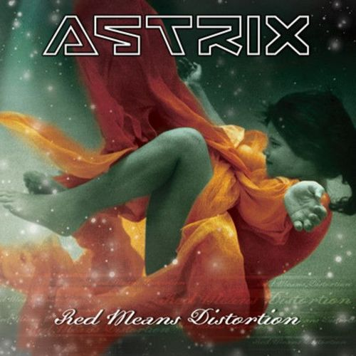 Astrix - Red Means Distortion (2010)