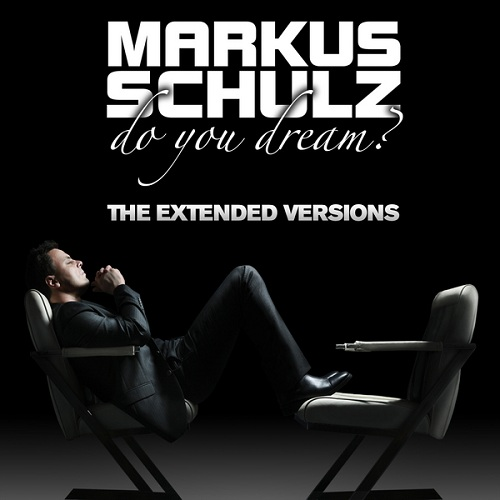 Markus Schulz - Do You Dream (Extended Mixes) (2010)