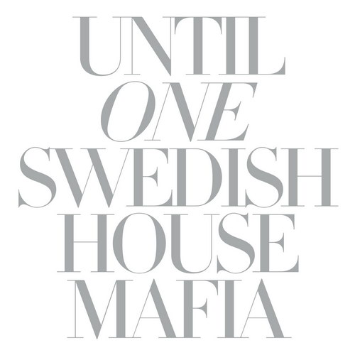 Swedish House Mafia - Until One (2010)