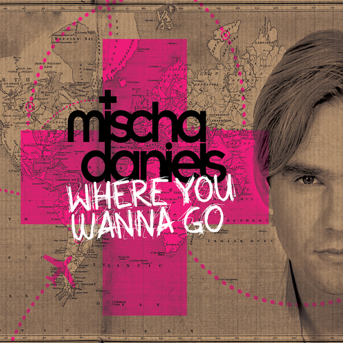 Mischa Daniels - Where You Wanna Go (2010)