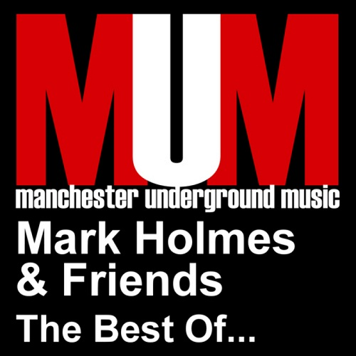 Mark Holmes & Friends - The Best Of (2010)