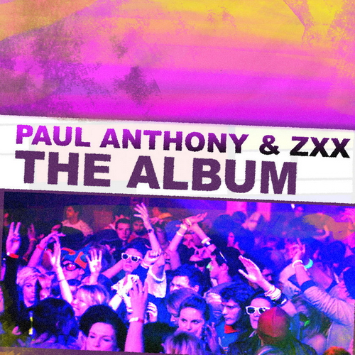 Paul Anthony & ZXX - The Album (2010)