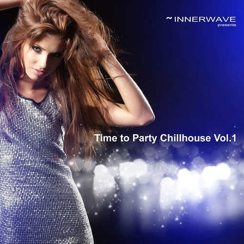 VA - Time To Party Chillhouse Vol. 1 (2010)