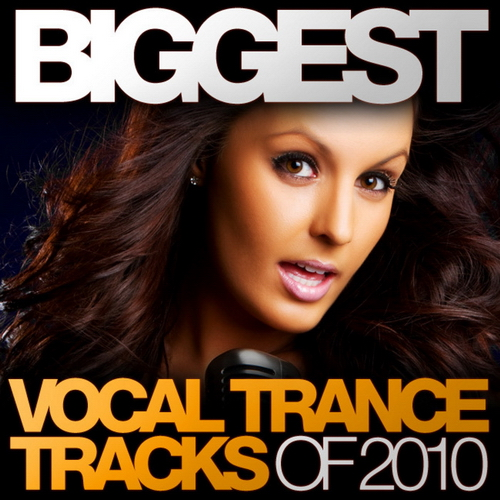 VA - Biggest Vocal Trance Tracks Of 2010