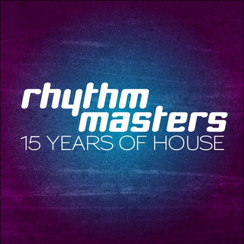 Rhythm Masters - 15 Years Of House (2011)