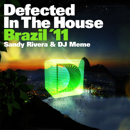 VA - Defected In The House Brazil �11 - mixed by Sandy Rivera & DJ Meme (2011)