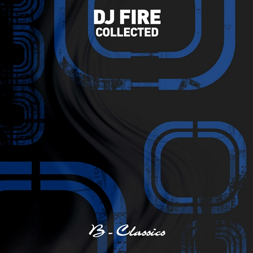 DJ Fire - Collected (2011)