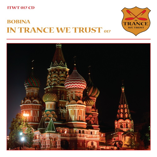 VA - In Trance We Trust 017 (mixed by Bobina) (2011)
