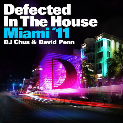 VA - 	Defected In The House: Miami '11 (mixed by Dj Chus and David Penn) (2011)
