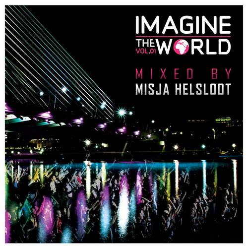 VA - Imagine The World Vol 01 (Mixed By Misja Helsloot) (2011)