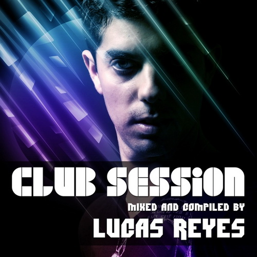 VA - Club Session - compiled by Lucas Reyes (2011)