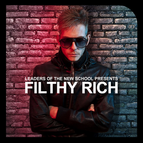 VA - Leaders Of The New School Presents Filthy Rich (2011)