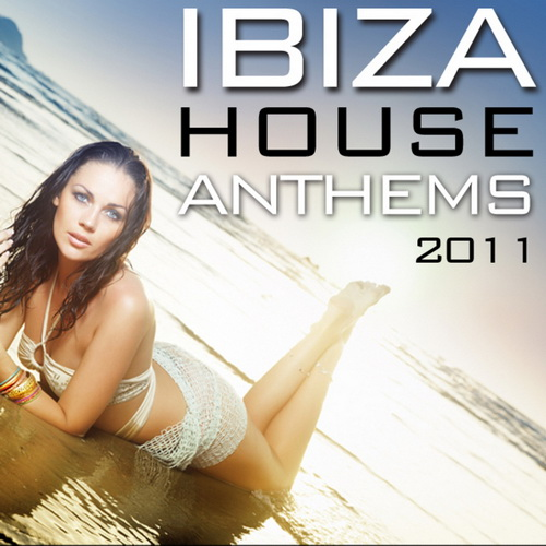 VA - Ibiza House Anthems 2011