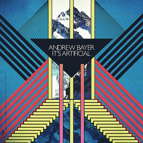Andrew Bayer - It's Artificial (2011)