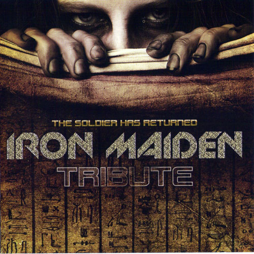 Iron Maiden - Tribute The Soldier Has Returned (2011)