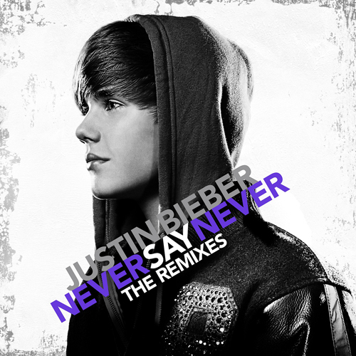 Justin Bieber - Never Say Never  (2011)