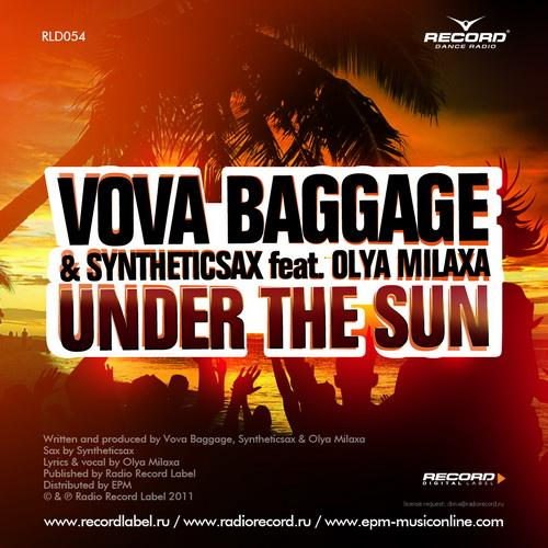 Vova Baggage & Syntheticsax feat. Olya Milaxa - Under The Sun (2011)