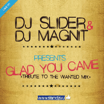 Slider & Magnit - Glad You Came (Tribute To The Wanted Mix) (2011)