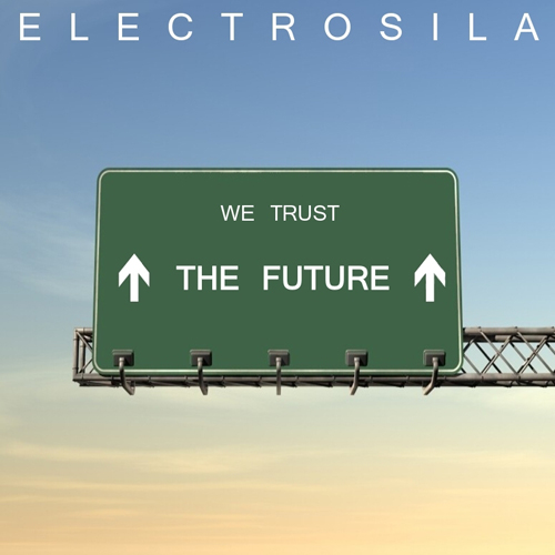 Electrosila -  We Trust in the Future (2011)