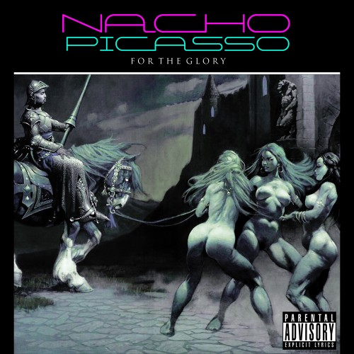 Nacho Picasso - For The Glory (2011)