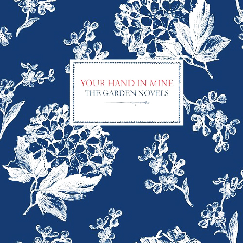 Your Hand In Mine - The Garden Novels (2011)