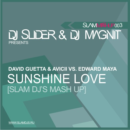 Guetta, Avicii, Edward Maya - Sunshine Love (Slam DJs Mash Up)  (2011)