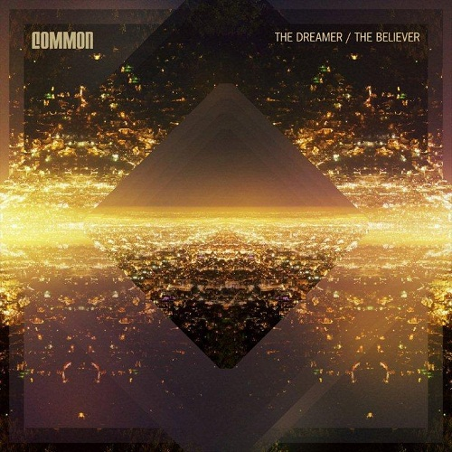 Common - The Dreamer, The Believer (2011)