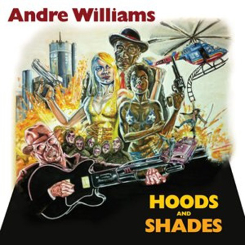 Andre Williams - Hoods and Shades (2012)
