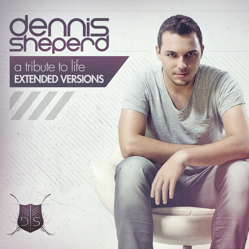 Dennis Sheperd - A Tribute To Life (Extended Versions) (2012)