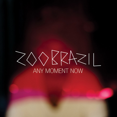 Zoo Brazil - Any Moment Now (2012)
