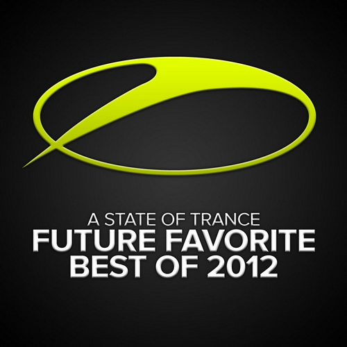 A State Of Trance: Future Favorite Best Of 2012
