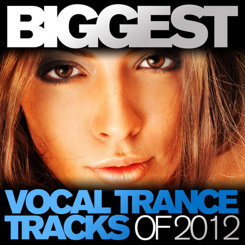 Biggest Vocal Trance Tracks Of 2012