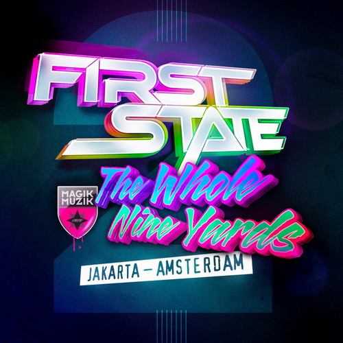 First State - The Whole Nine Yards 2 (2013)
