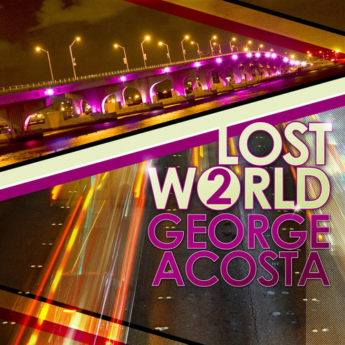 Lost World 2 (Mixed by George Acosta) (2013)